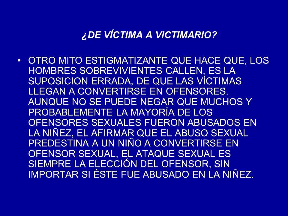 ¿DE VÍCTIMA A VICTIMARIO? OTRO MITO ESTIGMATIZANTE QUE HACE QUE, LOS HOMBRES SOBREVIVIENTES CALLEN, ES LA SUPOSICION ERRADA, DE QUE LAS VÍCTIMAS LLEGA