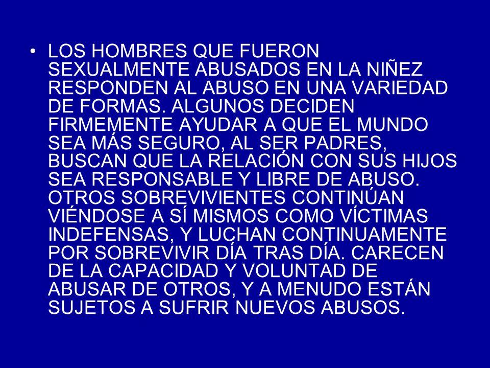 LOS HOMBRES QUE FUERON SEXUALMENTE ABUSADOS EN LA NIÑEZ RESPONDEN AL ABUSO EN UNA VARIEDAD DE FORMAS. ALGUNOS DECIDEN FIRMEMENTE AYUDAR A QUE EL MUNDO