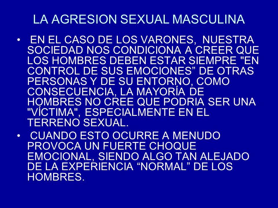 NO SÓLO ES DIFÍCIL PARA LOS HOMBRES ACEPTAR EL SER SEXUALMENTE ATACADOS, SINO TAMBIÉN ES MUY COMÚN QUE VIVAN EN SILENCIO SI HAN SIDO VICTIMAS, YA QUE LAS REACCIONES DE OTRAS PERSONAS AUMENTAN LA SENSACIÓN DE SER VICTIMIZADOS, AL IGUAL QUE AL SOBREVIVIENTE LE RESULTA DIFÍCIL CREER LO QUE LE HA OCURRIDO, TAMBIÉN OTRAS PERSONAS RESPONDEN CON INCREDULIDAD.