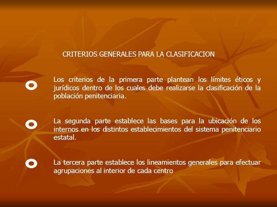 CRITERIOS GENERALES PARA LA CLASIFICACION Los criterios de la primera parte plantean los límites éticos y jurídicos dentro de los cuales debe realizar