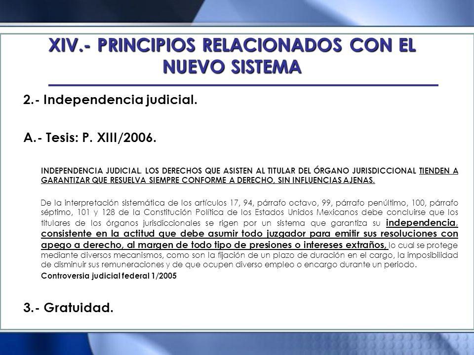2.- Independencia judicial. A.- Tesis: P. XIII/2006. INDEPENDENCIA JUDICIAL. LOS DERECHOS QUE ASISTEN AL TITULAR DEL ÓRGANO JURISDICCIONAL TIENDEN A G
