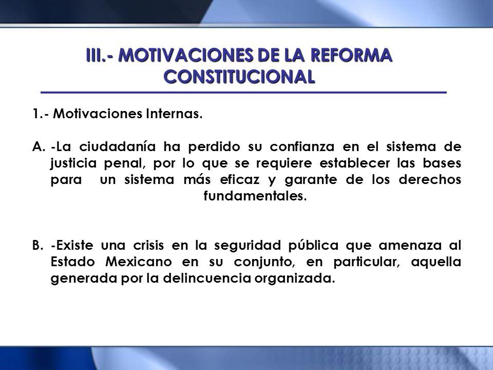 III.- MOTIVACIONES DE LA REFORMA CONSTITUCIONAL 1.- Motivaciones Internas. A.-La ciudadanía ha perdido su confianza en el sistema de justicia penal, p