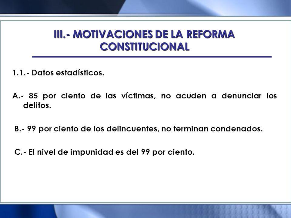 XVI.- PROYECCION DE LOS NUEVOS PRINCIPIOS EN LA CONSTITUCION C.- Artículo 20, Apartado B, fracción V.