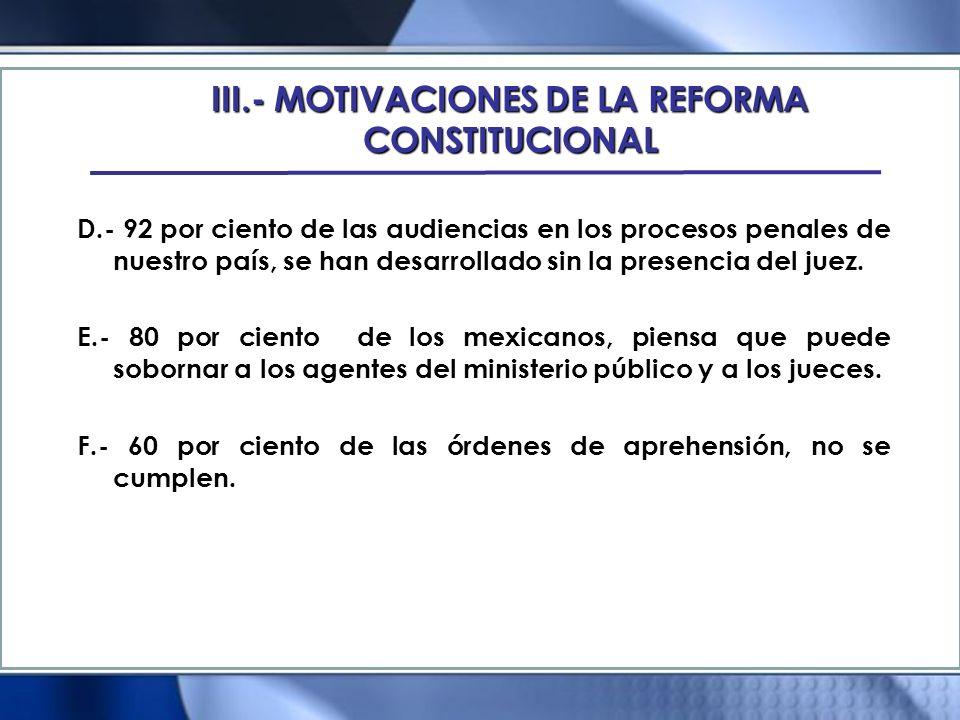 D.- 92 por ciento de las audiencias en los procesos penales de nuestro país, se han desarrollado sin la presencia del juez. E.- 80 por ciento de los m