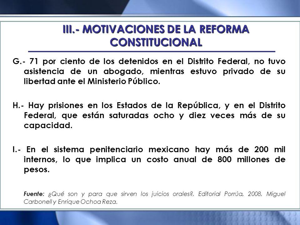 G.- 71 por ciento de los detenidos en el Distrito Federal, no tuvo asistencia de un abogado, mientras estuvo privado de su libertad ante el Ministerio