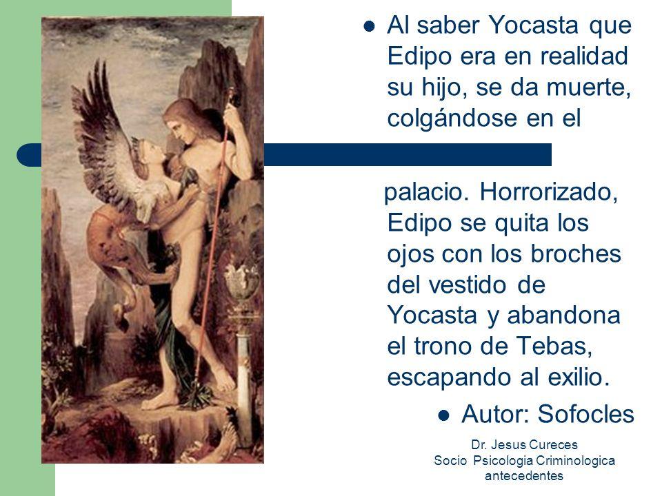 Al saber Yocasta que Edipo era en realidad su hijo, se da muerte, colgándose en el palacio.