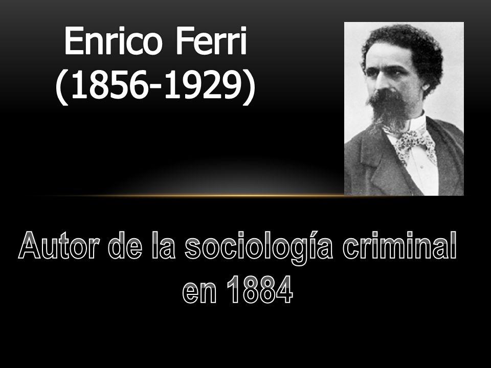 OBRAS PRINCIPALES Los nuevos horizontes del derecho y del procedimiento penal, 1892 Socialismo y ciencia positiva: Darwin-Spencer-Marx, 1894 Sociología criminal, 1896 Principios de derecho criminal