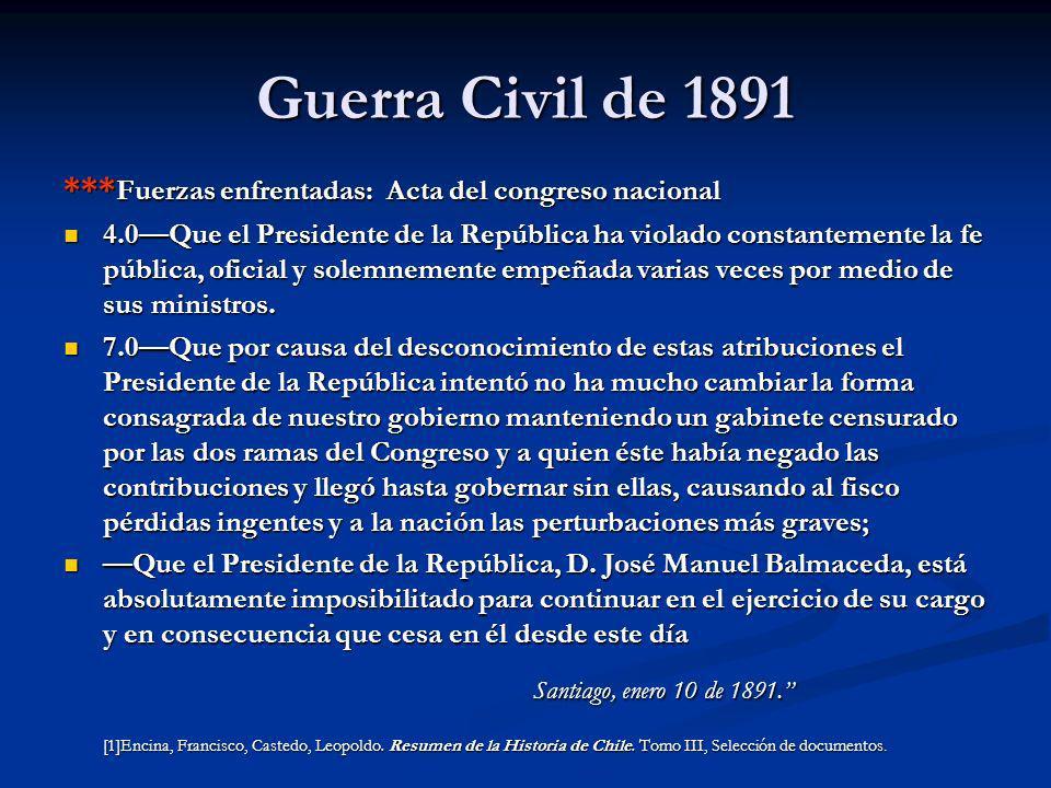Guerra Civil de 1891 *** Fuerzas enfrentadas: Acta del congreso nacional 4.0Que el Presidente de la República ha violado constantemente la fe pública,