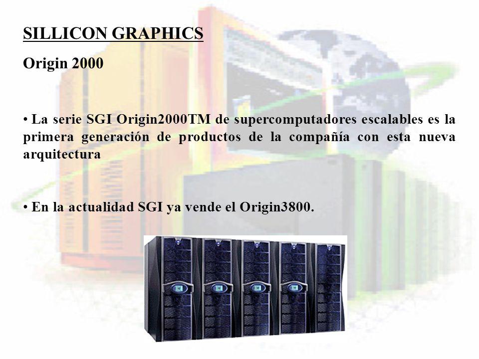 SILLICON GRAPHICS Origin 2000 La serie SGI Origin2000TM de supercomputadores escalables es la primera generación de productos de la compañía con esta