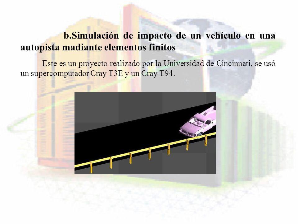 b.Simulación de impacto de un vehículo en una autopista madiante elementos finitos Este es un proyecto realizado por la Universidad de Cincinnati, se