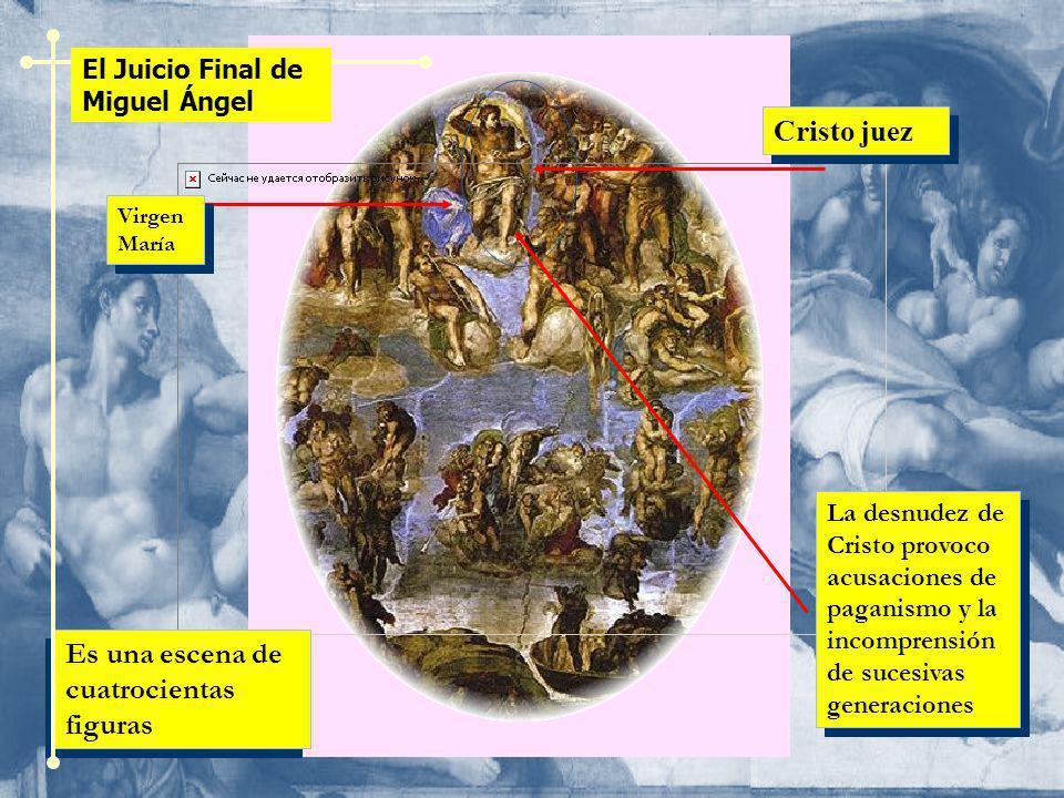 Cristo juez Virgen María Es una escena de cuatrocientas figuras La desnudez de Cristo provoco acusaciones de paganismo y la incomprensión de sucesivas