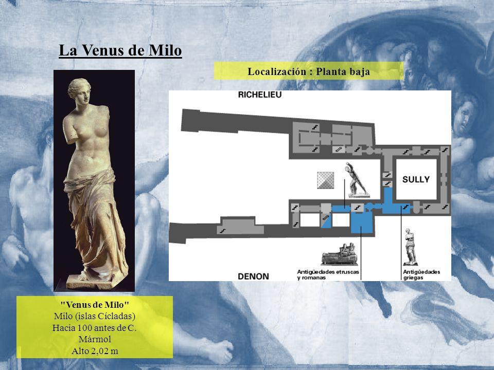 La Venus de Milo Localización : Planta baja