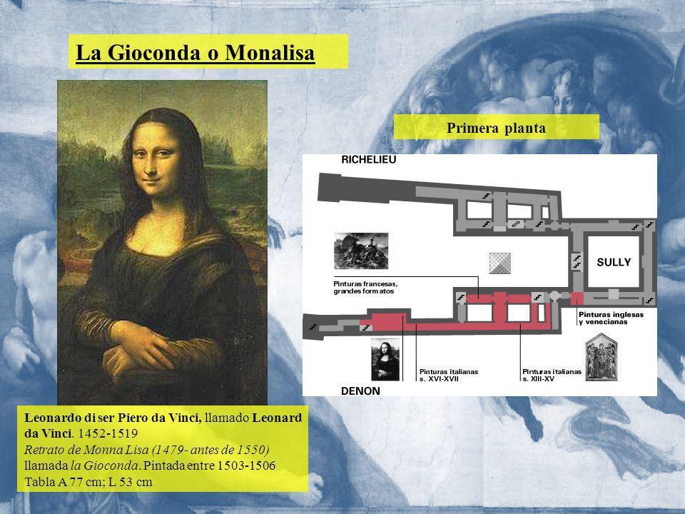 La Gioconda o Monalisa Primera planta Leonardo di ser Piero da Vinci, llamado Leonard da Vinci. 1452-1519 Retrato de Monna Lisa (1479- antes de 1550)