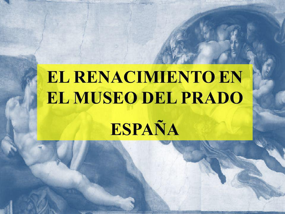 EL RENACIMIENTO EN EL MUSEO DEL PRADO ESPAÑA
