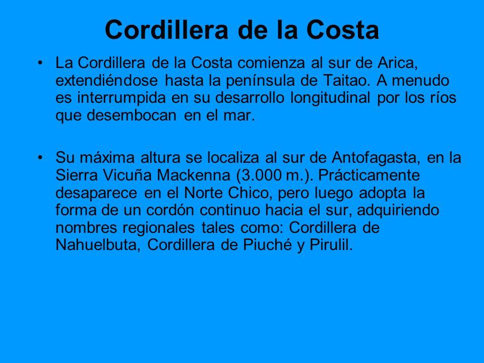 Cordillera de la Costa La Cordillera de la Costa comienza al sur de Arica, extendiéndose hasta la península de Taitao. A menudo es interrumpida en su