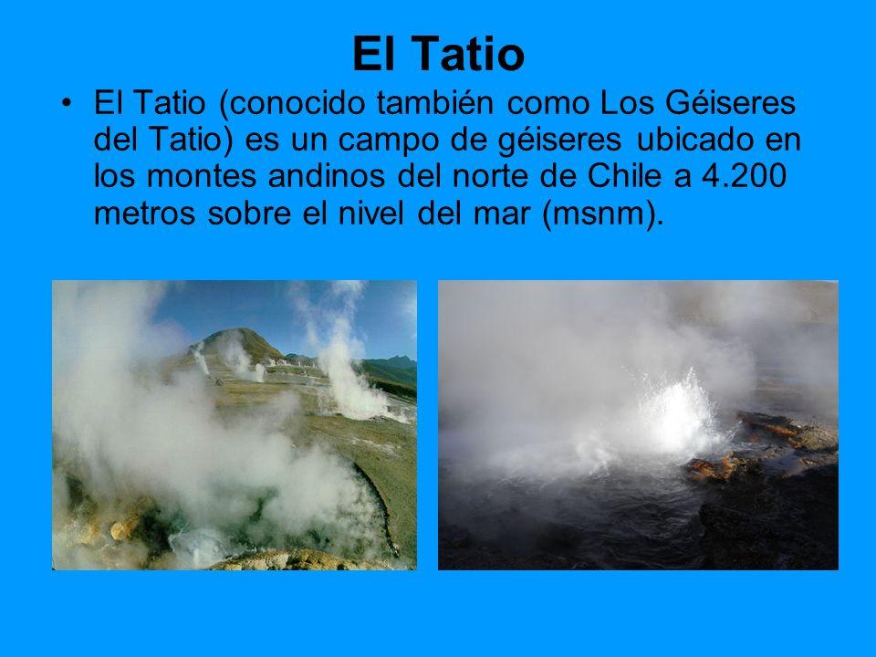 El Tatio El Tatio (conocido también como Los Géiseres del Tatio) es un campo de géiseres ubicado en los montes andinos del norte de Chile a 4.200 metr