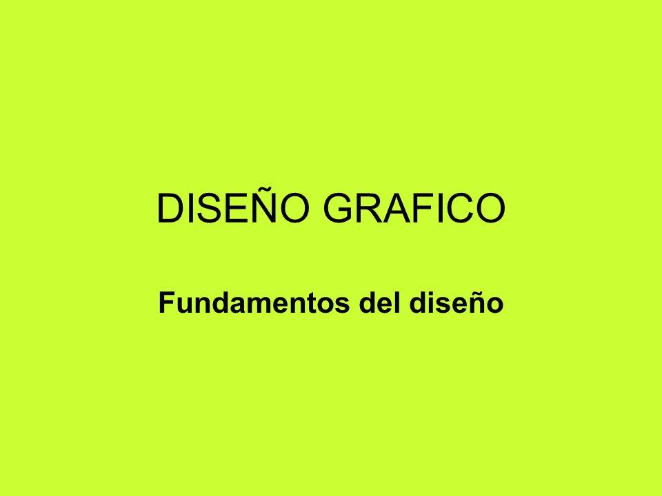DISEÑO GRAFICO Fundamentos del diseño