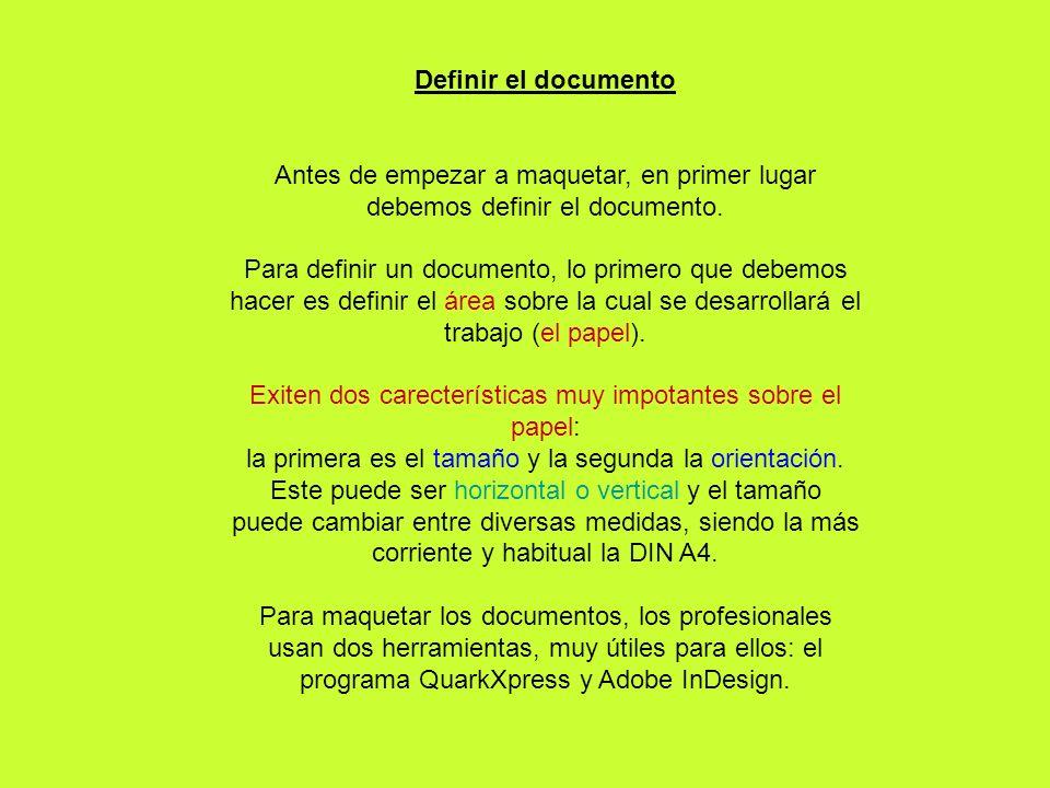 Definir el documento Antes de empezar a maquetar, en primer lugar debemos definir el documento. Para definir un documento, lo primero que debemos hace