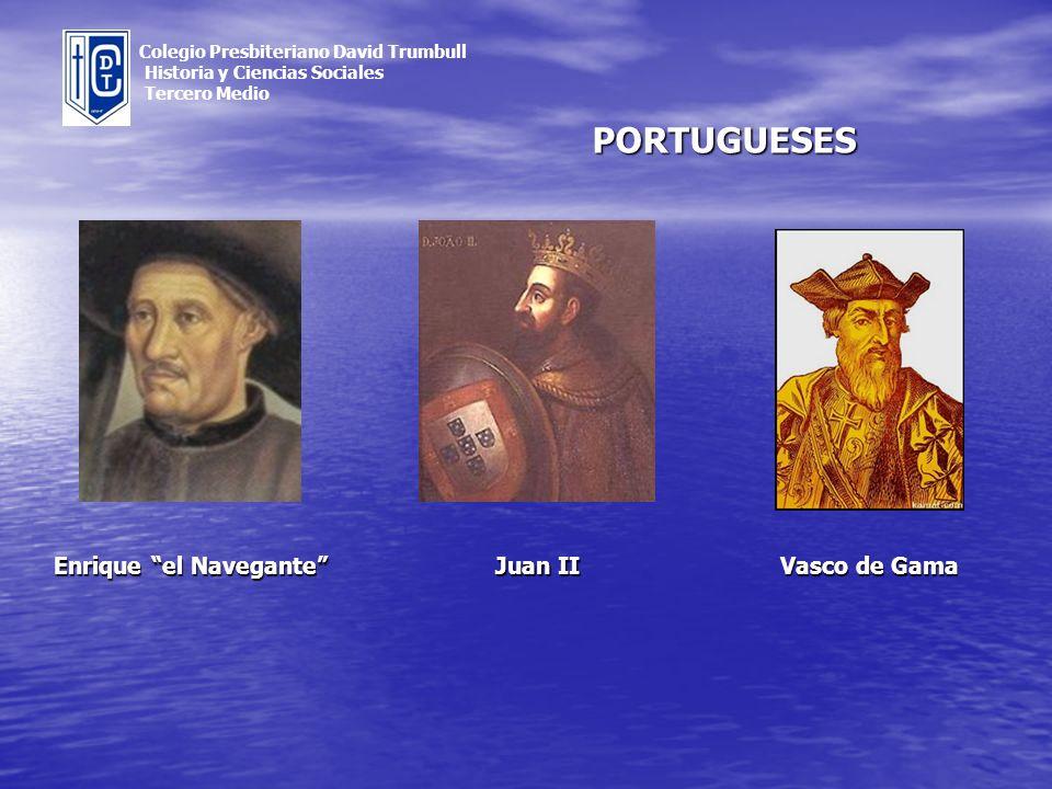 Enrique el Navegante Colegio Presbiteriano David Trumbull Historia y Ciencias Sociales Tercero Medio Juan II Vasco de Gama PORTUGUESES