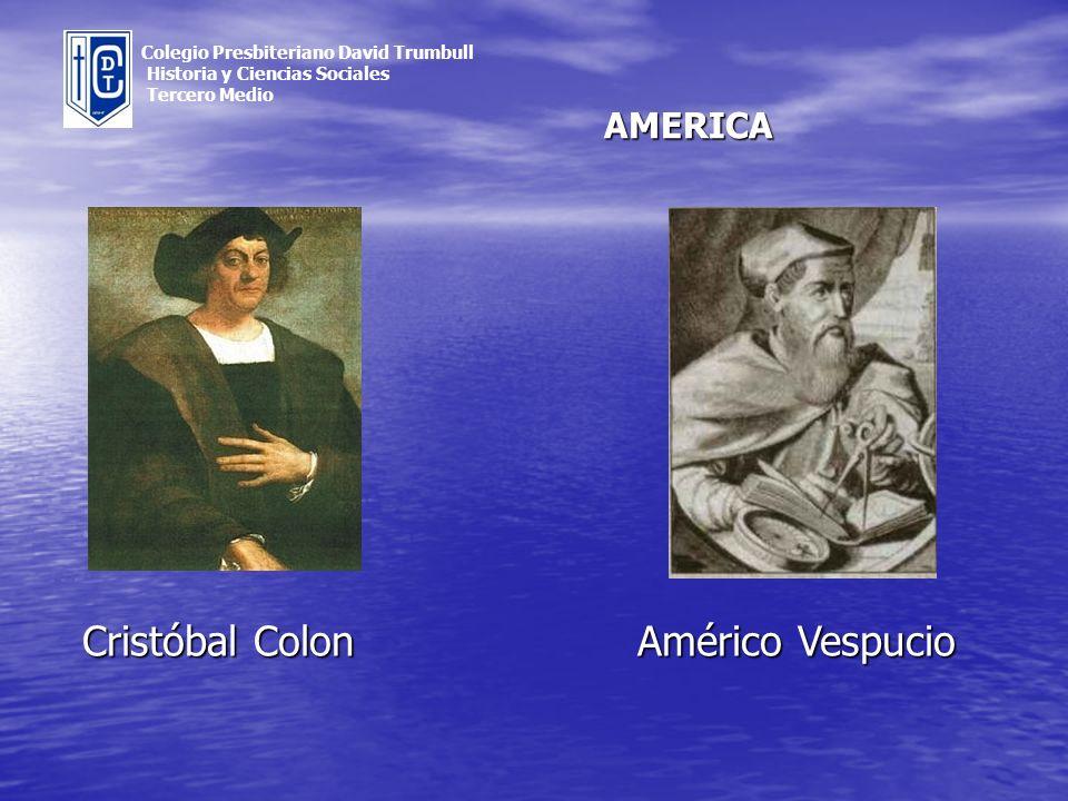 Cristóbal Colon Américo Vespucio Colegio Presbiteriano David Trumbull Historia y Ciencias Sociales Tercero Medio AMERICA