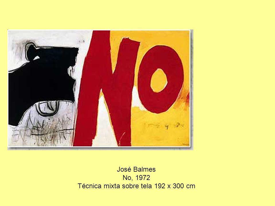 José Balmes No, 1972 Técnica mixta sobre tela 192 x 300 cm