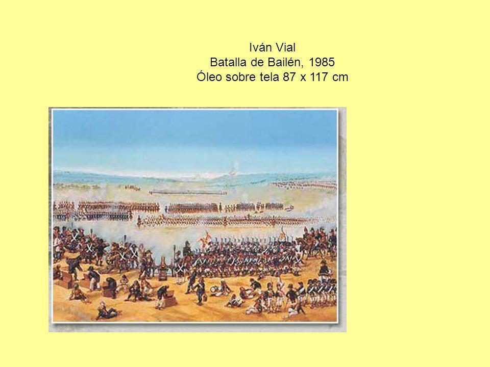 Iván Vial Batalla de Bailén, 1985 Óleo sobre tela 87 x 117 cm