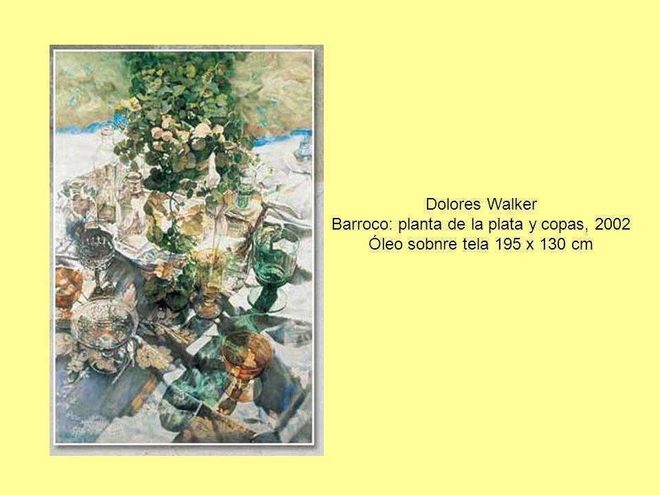 Dolores Walker Barroco: planta de la plata y copas, 2002 Óleo sobnre tela 195 x 130 cm