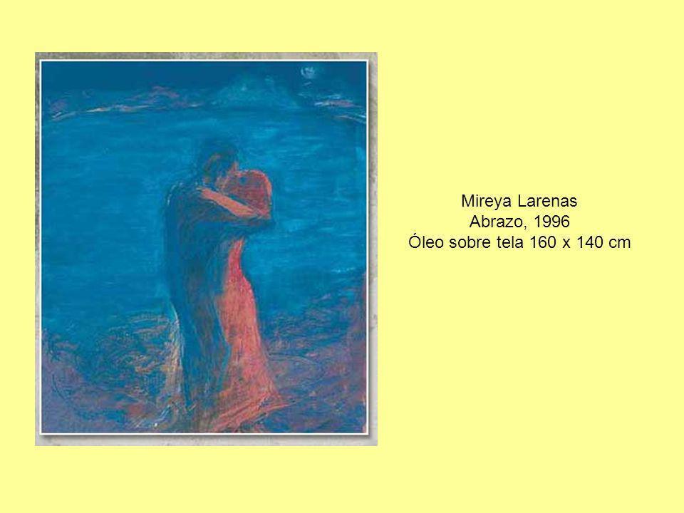Mireya Larenas Abrazo, 1996 Óleo sobre tela 160 x 140 cm