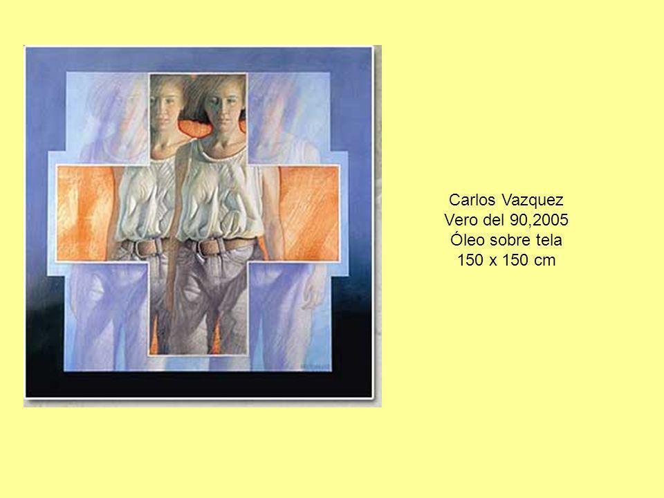 Carlos Vazquez Vero del 90,2005 Óleo sobre tela 150 x 150 cm