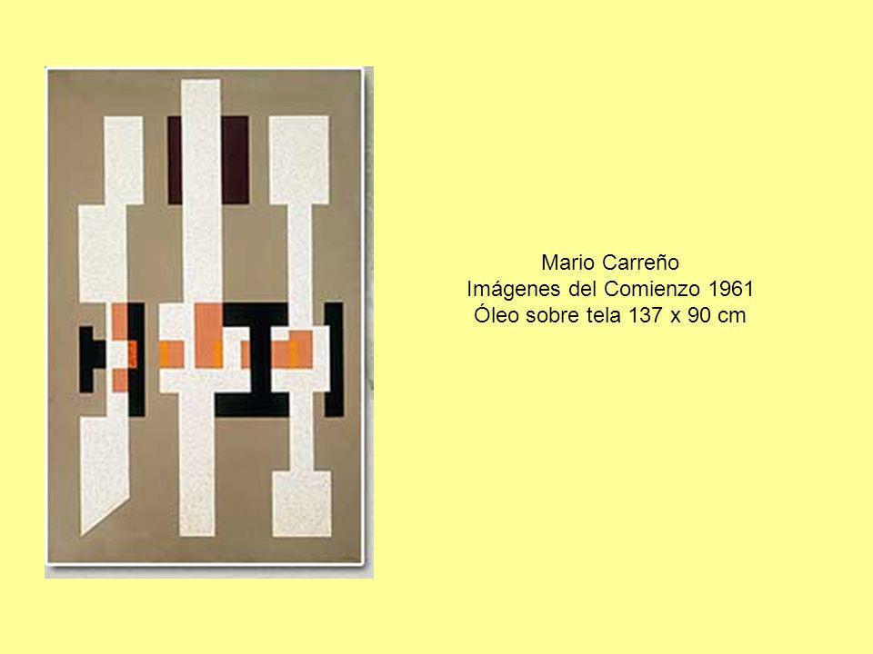 Mario Carreño Imágenes del Comienzo 1961 Óleo sobre tela 137 x 90 cm