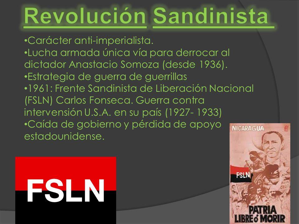 Carácter anti-imperialista. Lucha armada única vía para derrocar al dictador Anastacio Somoza (desde 1936). Estrategia de guerra de guerrillas 1961: F