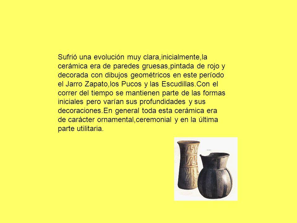 Sufrió una evolución muy clara,inicialmente,la cerámica era de paredes gruesas,pintada de rojo y decorada con dibujos geométricos en este período el J