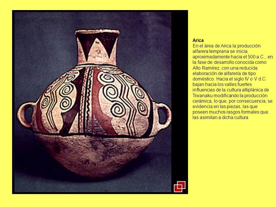 Arica En el área de Arica la producción alfarera temprana se inicia aproximadamente hacia el 500 a.C., en la fase de desarrollo conocida como Alto Ram