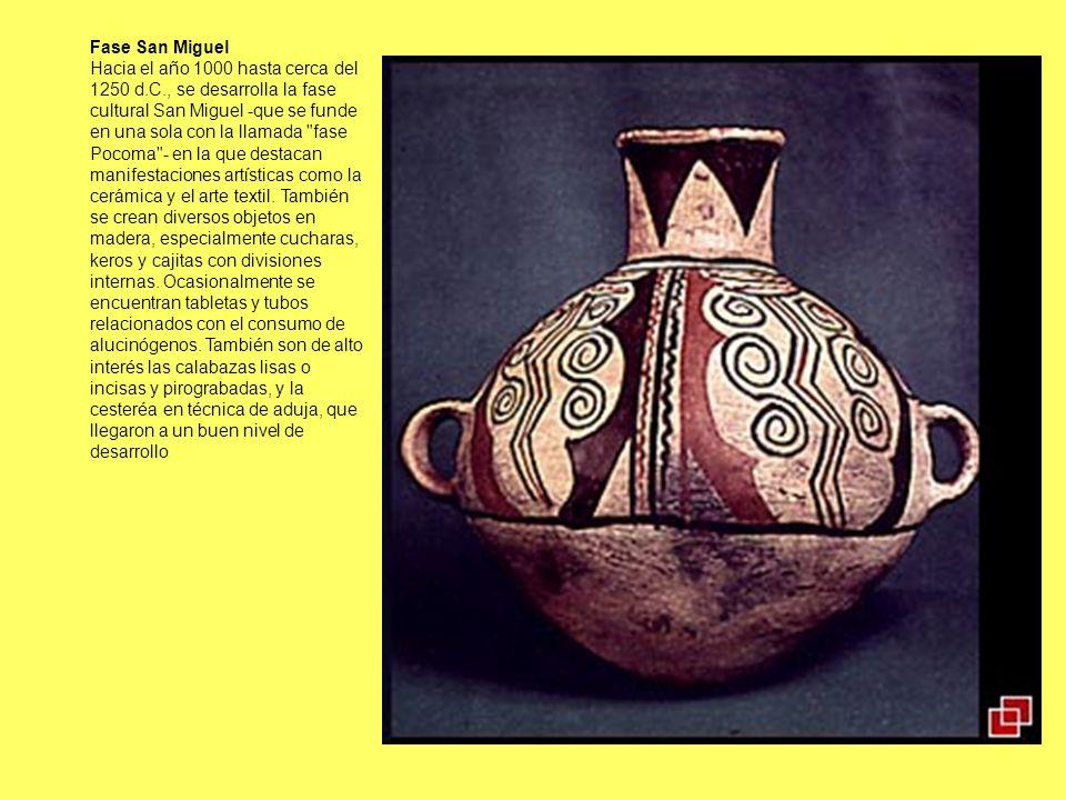 Fase San Miguel Hacia el año 1000 hasta cerca del 1250 d.C., se desarrolla la fase cultural San Miguel -que se funde en una sola con la llamada