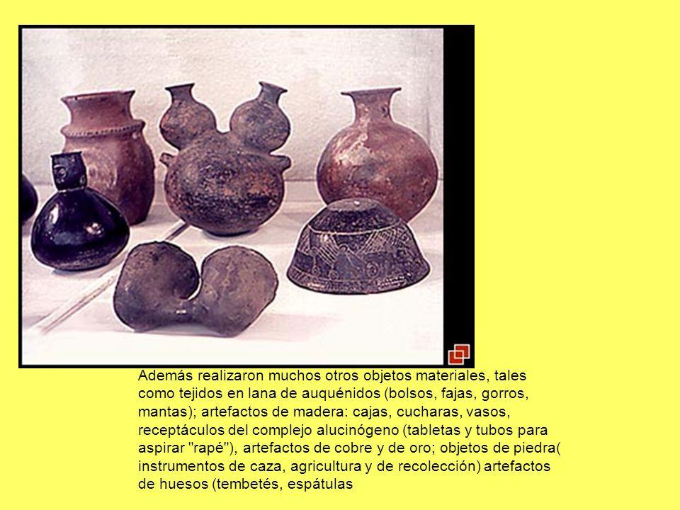 Además realizaron muchos otros objetos materiales, tales como tejidos en lana de auquénidos (bolsos, fajas, gorros, mantas); artefactos de madera: caj