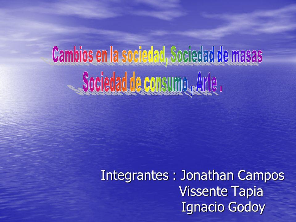 Integrantes : Jonathan Campos Vissente Tapia Ignacio Godoy