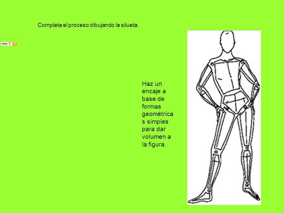 Haz un encaje a base de formas geométrica s simples para dar volumen a la figura. Completa el proceso dibujando la silueta.