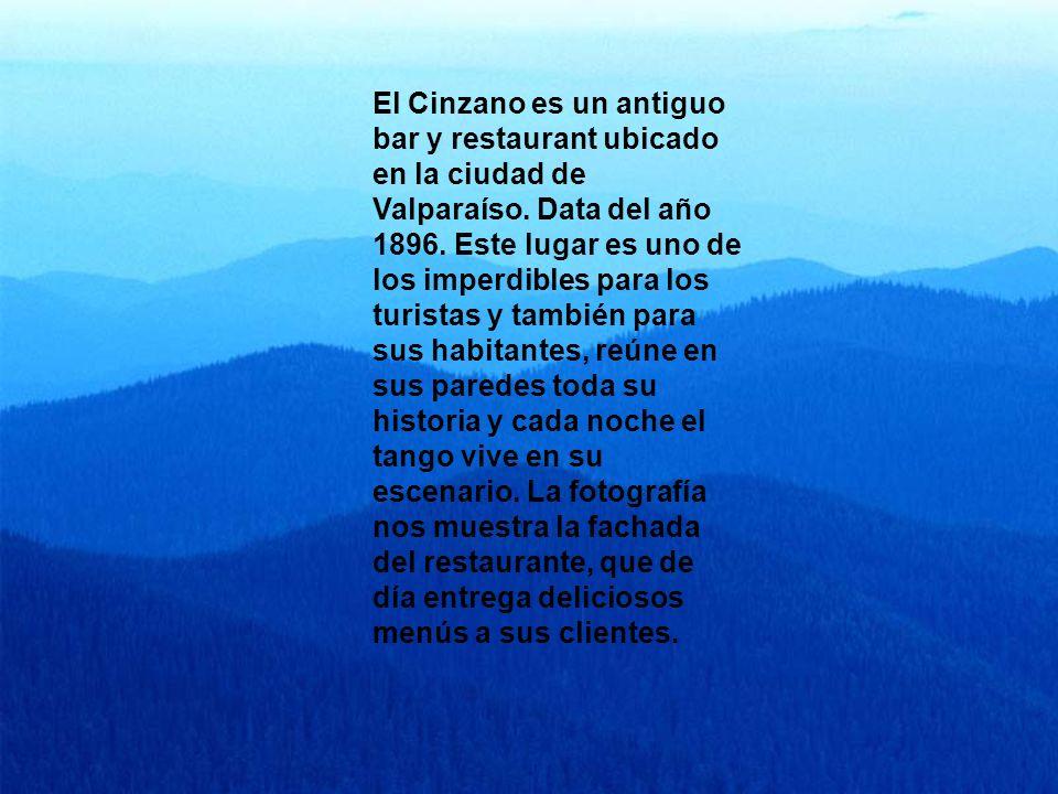 El Cinzano es un antiguo bar y restaurant ubicado en la ciudad de Valparaíso.