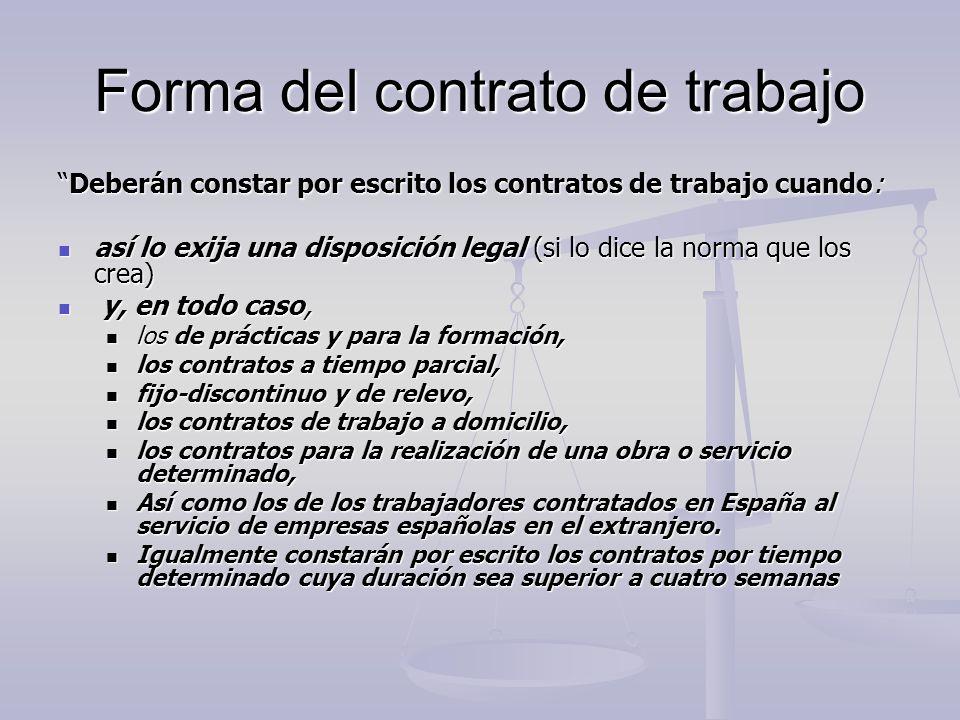 Forma del contrato de trabajo Deberán constar por escrito los contratos de trabajo cuando:Deberán constar por escrito los contratos de trabajo cuando: