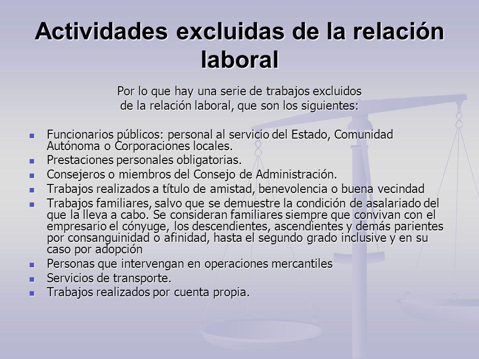 Actividades excluidas de la relación laboral Por lo que hay una serie de trabajos excluidos de la relación laboral, que son los siguientes: Funcionari