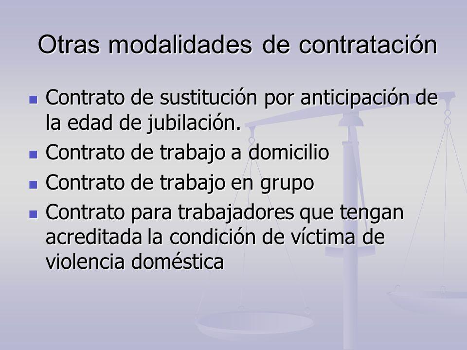 Otras modalidades de contratación Otras modalidades de contratación Contrato de sustitución por anticipación de la edad de jubilación. Contrato de sus