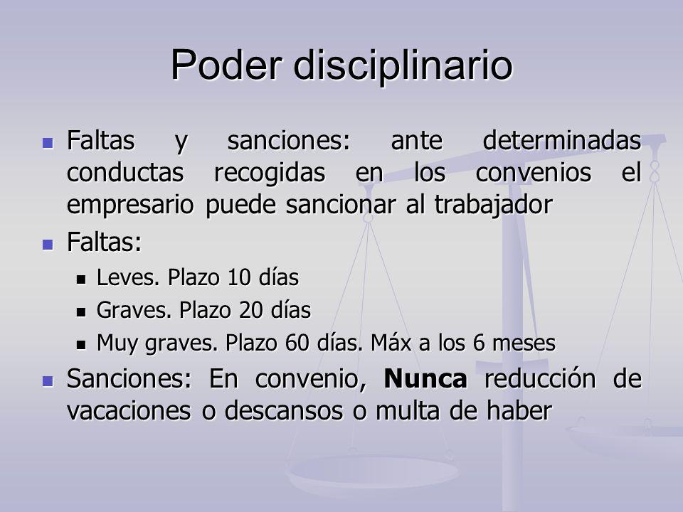 Poder disciplinario Faltas y sanciones: ante determinadas conductas recogidas en los convenios el empresario puede sancionar al trabajador Faltas y sa
