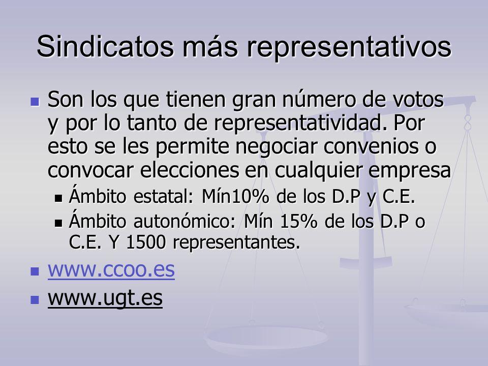 Sindicatos más representativos Son los que tienen gran número de votos y por lo tanto de representatividad. Por esto se les permite negociar convenios