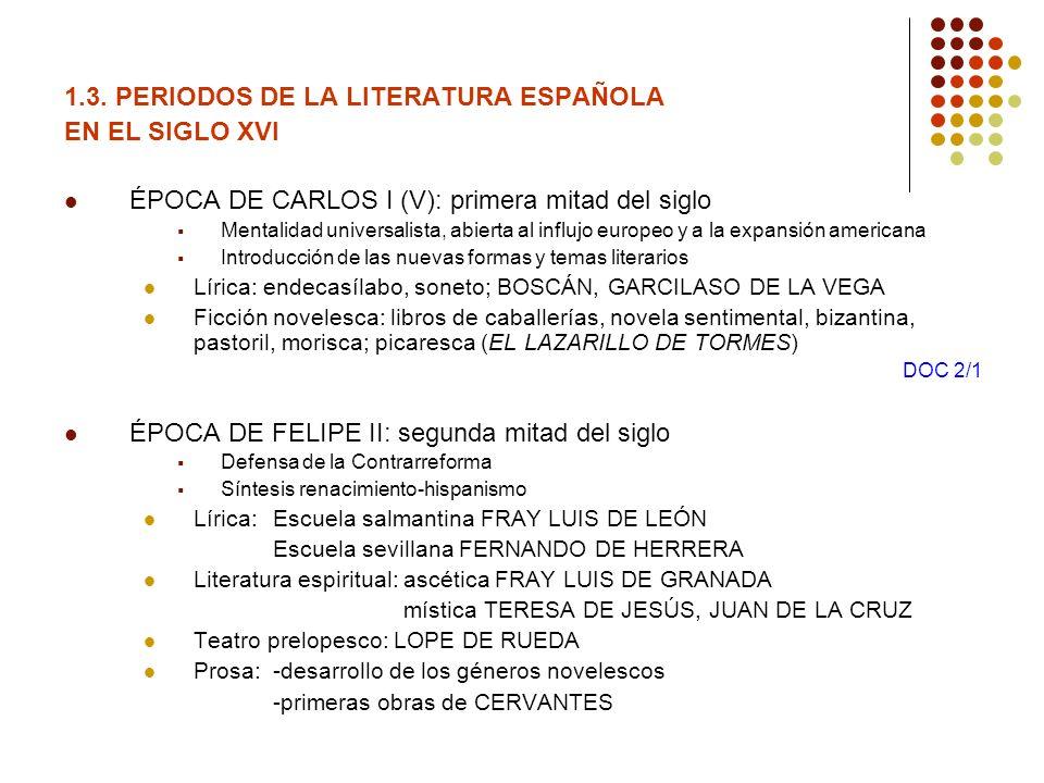 1.3. PERIODOS DE LA LITERATURA ESPAÑOLA EN EL SIGLO XVI ÉPOCA DE CARLOS I (V): primera mitad del siglo Mentalidad universalista, abierta al influjo eu