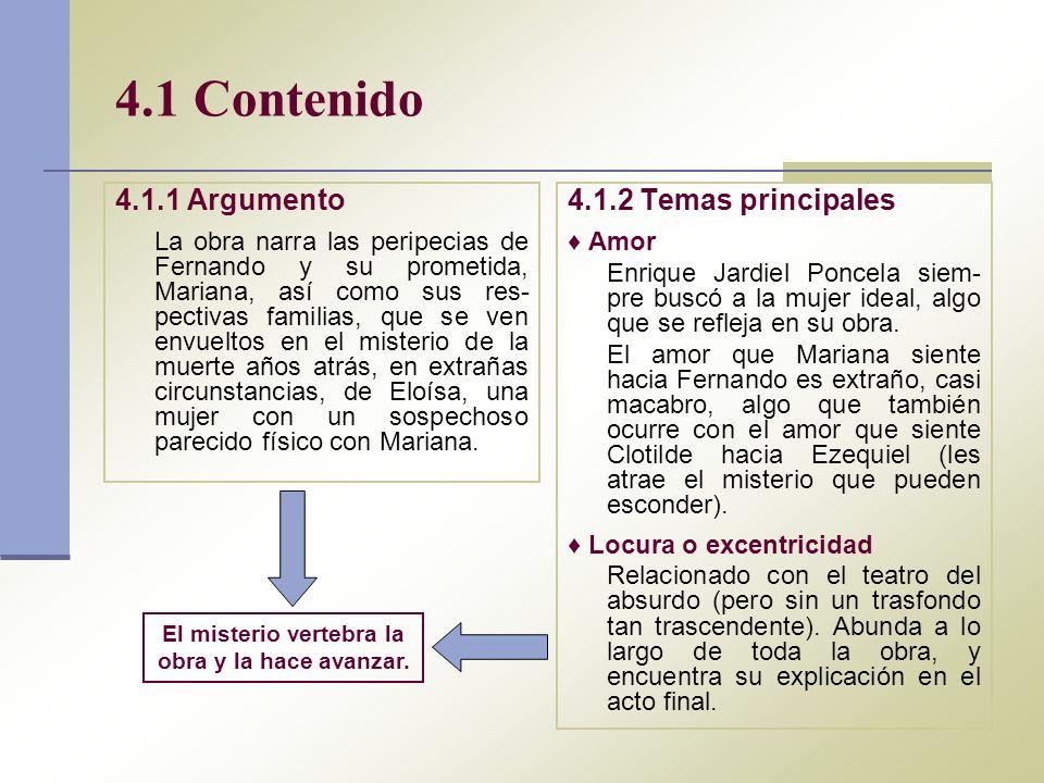 4.1 Contenido 4.1.1 Argumento La obra narra las peripecias de Fernando y su prometida, Mariana, así como sus res- pectivas familias, que se ven envuel