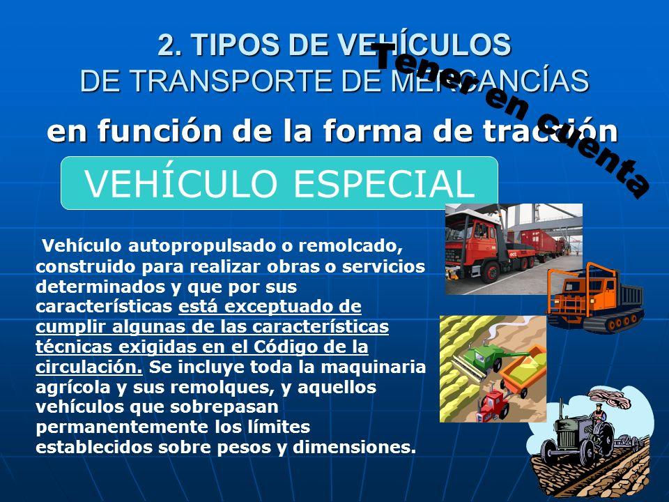 15 2. TIPOS DE VEHÍCULOS DE TRANSPORTE DE MERCANCÍAS en función de la forma de tracción Automóvil constituido por un vehículo de motor enganchado a un