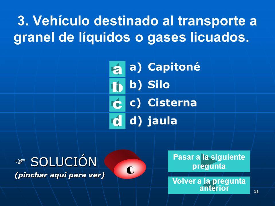 30 2. ¿Qué diferencia hay entre un vehículo frigorífico y uno refrigerante? a) No hay ninguna diferencia, ambos permiten el transporte de productos al