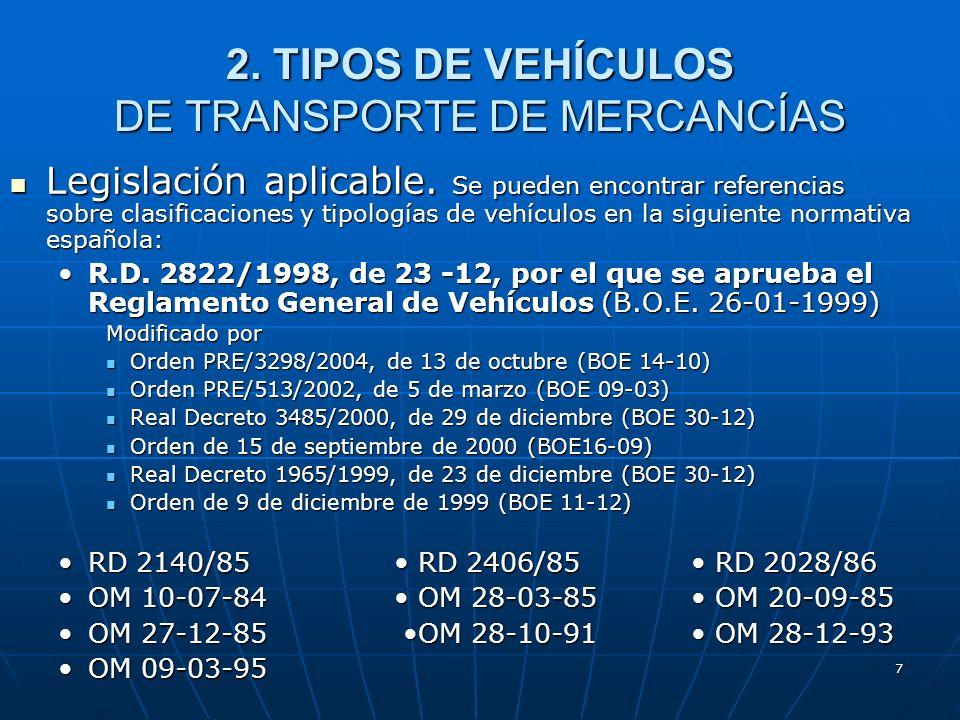 7 2.TIPOS DE VEHÍCULOS DE TRANSPORTE DE MERCANCÍAS Legislación aplicable.