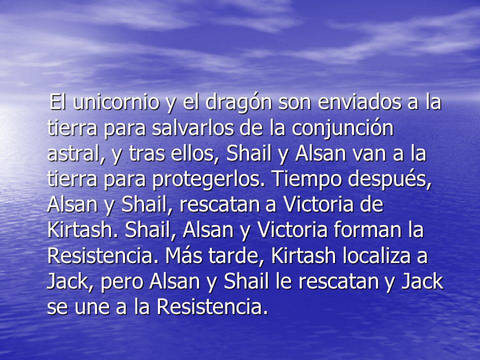 El unicornio y el dragón son enviados a la tierra para salvarlos de la conjunción astral, y tras ellos, Shail y Alsan van a la tierra para protegerlos