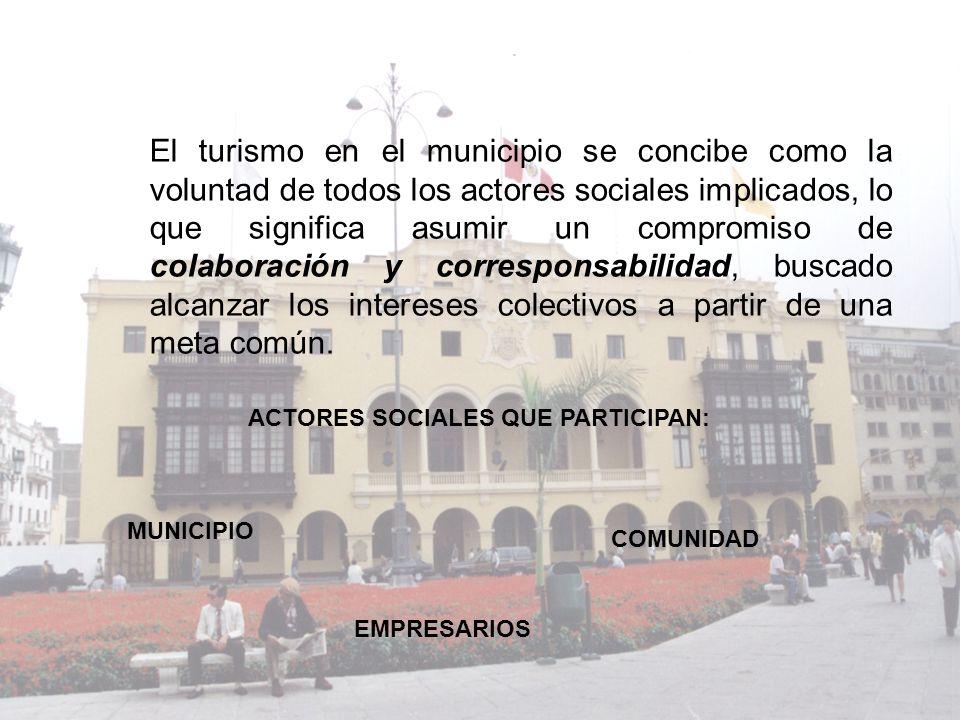 El turismo en el municipio se concibe como la voluntad de todos los actores sociales implicados, lo que significa asumir un compromiso de colaboración